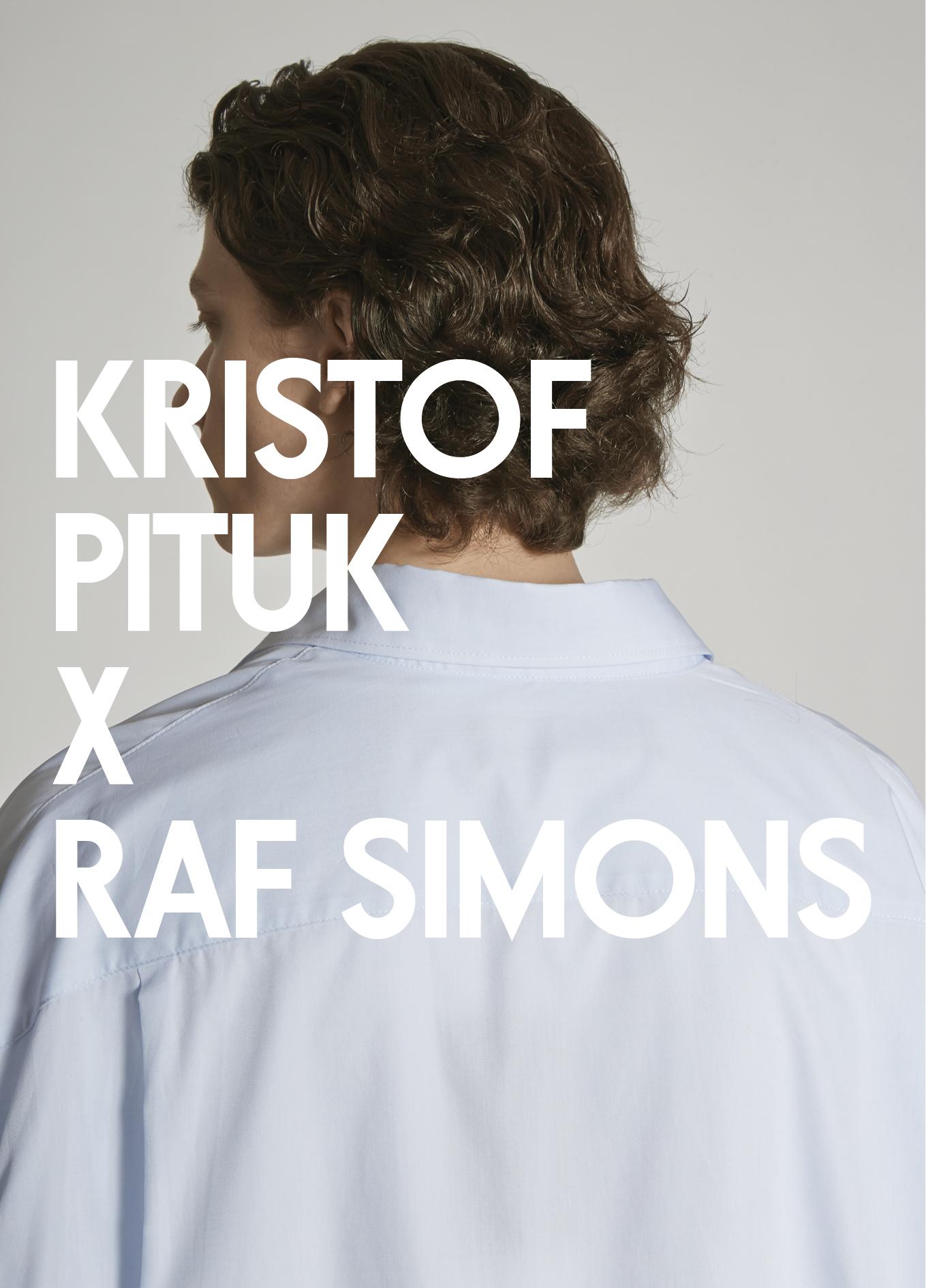 KRISTOF PITUK X RAF SIMONS